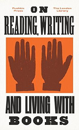 On Reading, Writing and Living with Books (The London Library)