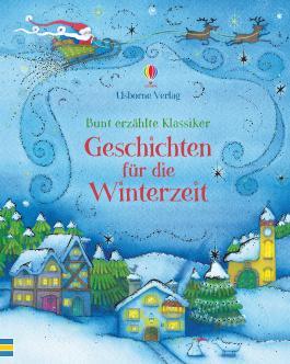 Bunt erzählte Klassiker: Geschichten für die Winterzeit