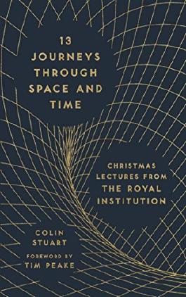 13 Journeys Through Space and Time: Christmas Lectures from the Royal Institution