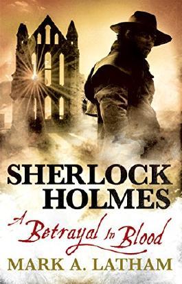 Sherlock Holmes - A Betrayal in Blood
