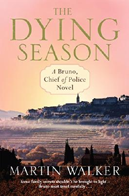 The Dying Season: Bruno, Chief of Police 8 (Bruno Courreges 8)
