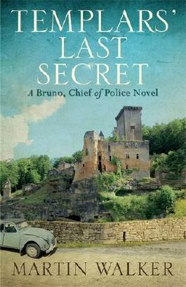 The Templars' Last Secret: Bruno, Chief of Police 10 (Bruno Courreges 10)