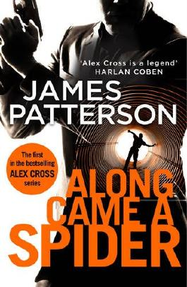 Along Came a Spider: (Alex Cross 1)