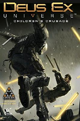 Deus Ex Volume 1: Children's Crusade (Prequel to Deus Ex: Mankind Divided)