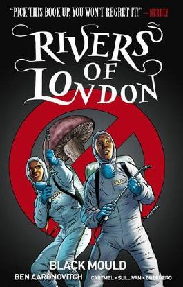 Rivers of London - Black Mould