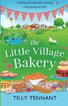 The Little Village Bakery: A feel good romantic comedy with plenty of cake (Honeybourne) (Volume 1)