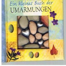 Ein kleines Buch der Umarmungen