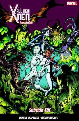 All-New X-Men Inevitable Vol. 3