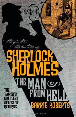 The Further Adventures of Sherlock Holmes : The Man From Hell: 5 (Further Advent/Sherlock Holmes)