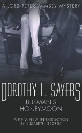 Busman's Honeymoon: Lord Peter Wimsey Mystery Book 13 (Lord Peter Wimsey series)