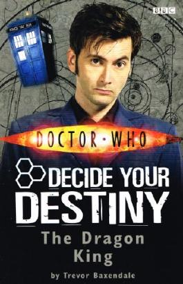 Doctor Who : Decide Your Destiny : The Dragon King :