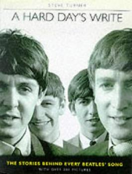 A Hard Day's Write: The Stories Behind Every Beatles' Song