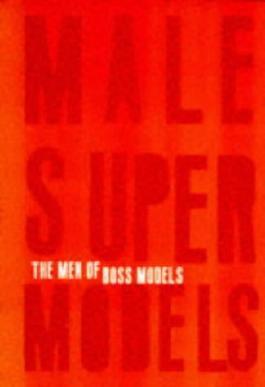 Male Supermodels: The Men of Boss Models
