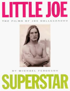 Little Joe, Superstar: The Films of Joe Dallesandro