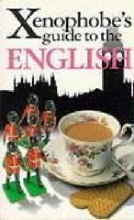 The Xenophobe's Guide to the English (Xenophobe's Guides - Oval Books)