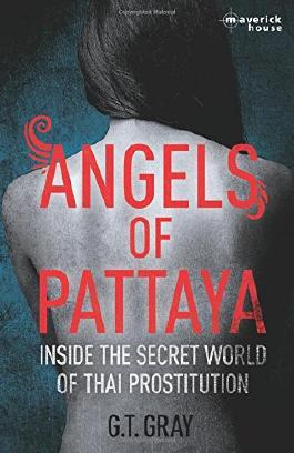 Angels of Pattaya: Inside the secret world of Thai prostitution: Volume 2