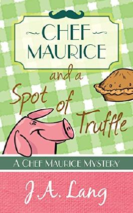Chef Maurice and a Spot of Truffle (Chef Maurice Cotswold Mysteries Book 1)