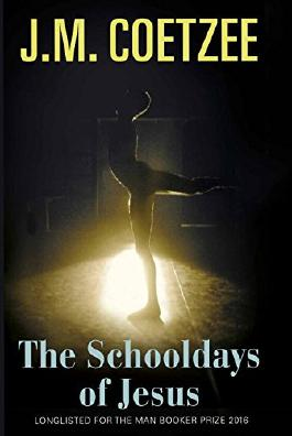 The Schooldays of Jesus: Longlisted for the Man Booker Prize