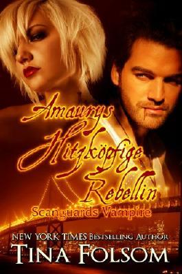 Amaurys Hitzkopfige Rebellin