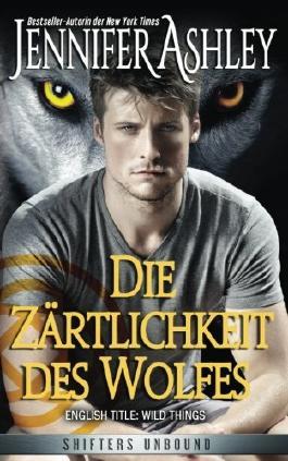Die Zärtlichkeit des Wolfes (Shifters Unbound)