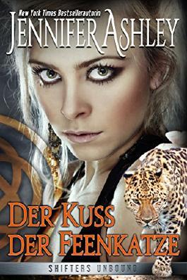 Der Kuss der Feenkatze: German Edition (Shifters Unbound 3)