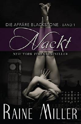 Nackt: Die Affäre Blackstone Band 1