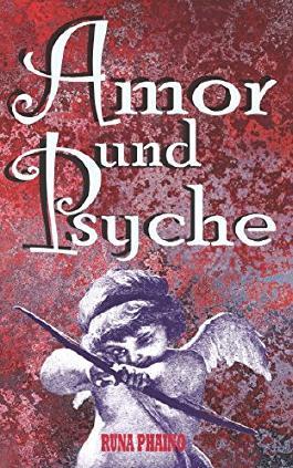 Amor und Psyche: Ein verliebter Liebesgott (German Edition)