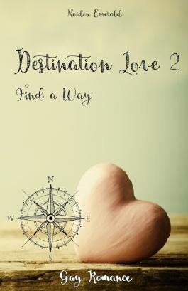 Destination Love 2: Find a Way (Volume 2) (German Edition)