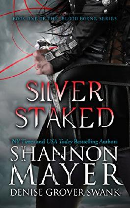 Silver Staked (The Blood Borne Series Book 1)