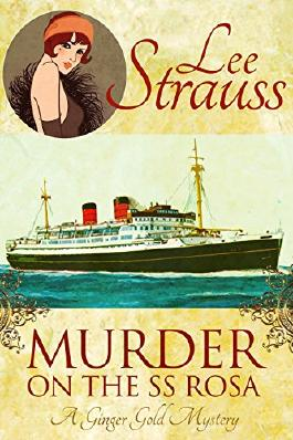 Murder on the SS Rosa: a cozy historical mystery - a novella (A Ginger Gold Mystery Book 1)