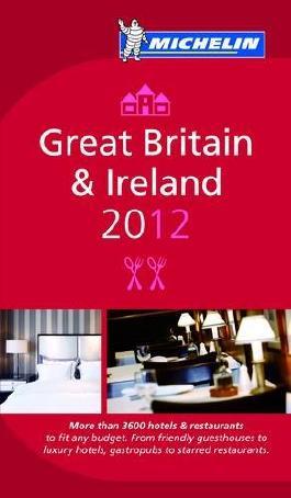 Guide Michelin Great Britain and Ireland 2012 (Michelin Guides)