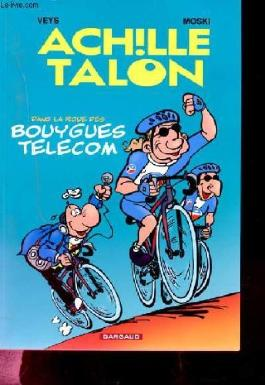 Greg - Achille Talon dans la roue des Bouygues Telecom - Tour de France - album promotionnel format A5