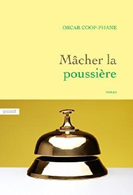 Mâcher la poussière : roman (Littérature Française)