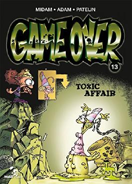 Game Over Tome 13 : Toxic Affair (French Edition)