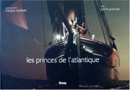 Les princes de l'Atlantique (Ancien prix Editeur : 29,90 Euros)