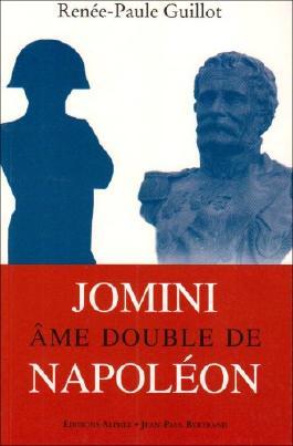 Jomini, âme double de Napoléon