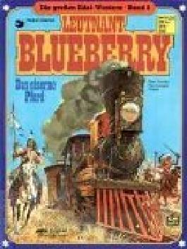 Die großen Edel-Western Bd.04: Leutnant Blueberry - Das eiserne Pferd