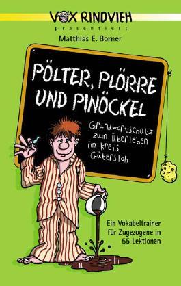 Pölter, Plörre und Pinöckel