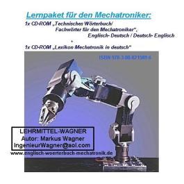 Lernpaket CD-ROM. Technisches Wörterbuch / Fachwörter für den Mechatroniker. Deutsch-Englisch / Englisch-Deutsch