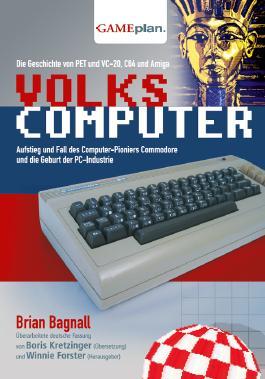 Volkscomputer. Aufstieg und Fall des Computer-Pioniers Commodore