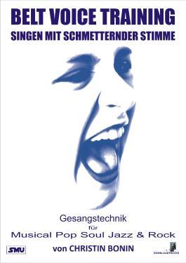 Belt Voice Training - Singen mit schmetternder Stil, m. Audio-CD