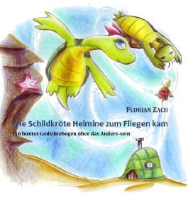 Wie Schildkröte Helmine zum Fliegen kam