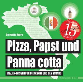 Pizza, Papst und Panna cotta
