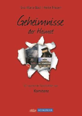 Konstanz Bd 1; Geheimnisse der Heimat