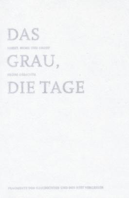 Das Grau, die Tage