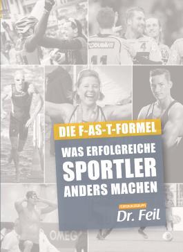 Die F-AS-T Formel Was erfolgreiche Sportler anders machen