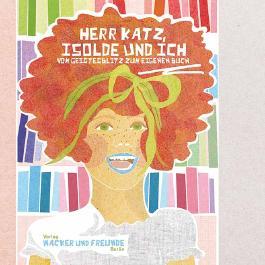 Herr Katz, Isolde und Ich