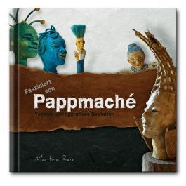 Fasziniert von Pappmaché.