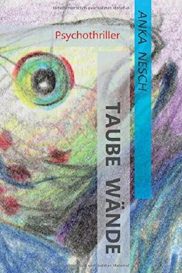 Taube Wände: Psychothriller (Karin Rinke verstrickt in Ermittlungen)
