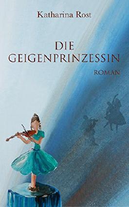 Die Geigenprinzessin: Roman